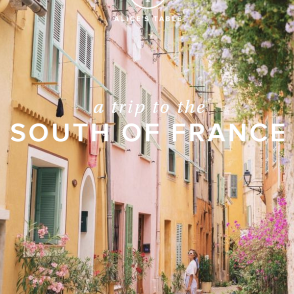 A Trip To The South of France: Alice's Table 2019 Spring Collection